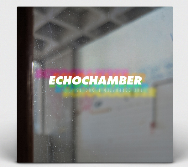 Album Art: The Corrupted Thoughts - Echochamber