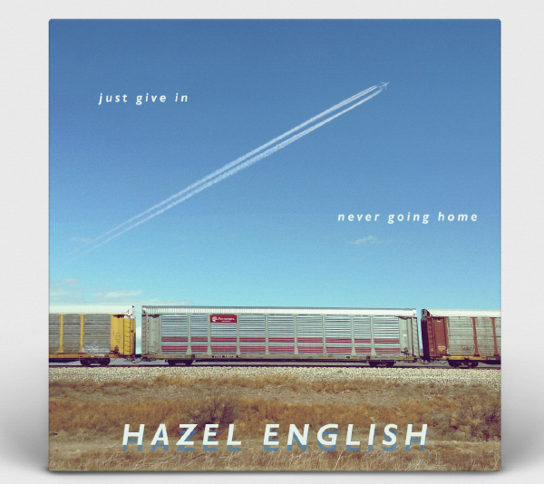 Album Art: Hazel English - Just Give In/Never Going Home